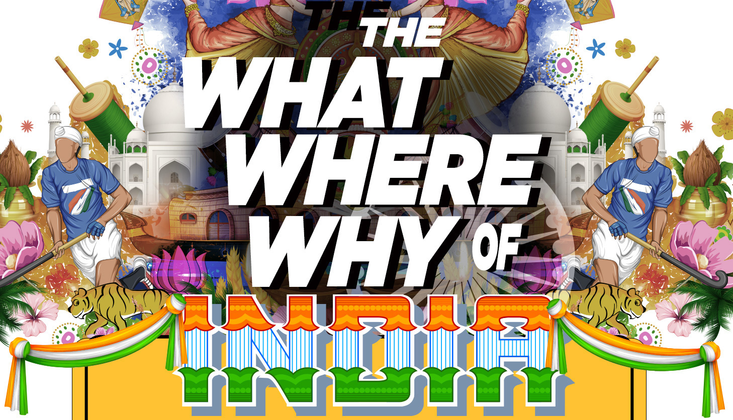 what where why - indian culture